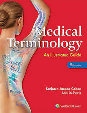 Medical Terminology: An Illustrated Guide by Barbara J. Cohen, Ann DePetris (Paperback, 2016)