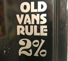 2 - OLD VANS RULE 2% STREET VAN VANNING VANNER VANNIN DECAL STICKER TWO PERCENT