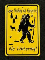 No Littering Leave Nothing But Footprint Sasquatch/Bigfoot 12 by 18 metal Sign