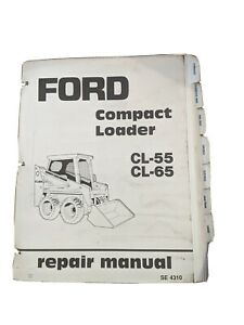 Ford CL-55 CL-65 Skid Steer Compact Loader Service Repair Shop Manual Original!