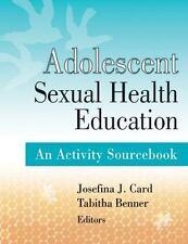 Adolescent Sexual Health Education: An Activity Sourcebook