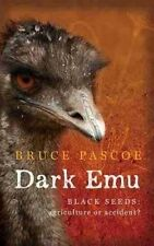 Dark Emu: Black Seeds: Agriculture or Accident? by Bruce Pascoe (Paperback, 2014)
