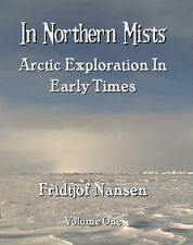 In Northern Mists :  Arctic Exploration In Early Times