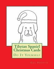 Tibetan Spaniel Christmas Cards : Do It Yourself by Gail Forsyth (2015,.