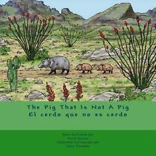 The Pig That Is Not a Pig/el Cerdo Que No Es Cerdo by Maria Retana (2013,...