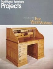 Traditional Furniture Projects (Best of Fine Woodworking), Editors of Fine Woodw