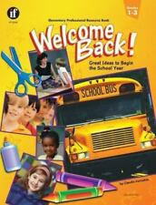 Welcome Back! : Great Ideas to Begin the School Year by Alyson Kieda and Claire
