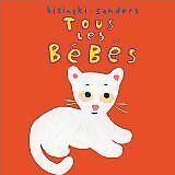 Alex Sanders - Tous les bébés - 2002 - Cartonné