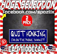 (2) Quit honking i'm on the phone bumper sticker vinyl decal funny