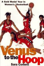 Venus to the Hoop: A Gold Medal Year in Women's Basketball-ExLibrary