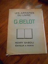 Les Artistes du Livre. Gabriel Belot. Henry Babou. 1930 1st. Number 317 of 650