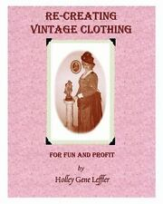 Re-Creating Vintage Clothing For Fun and Profit by Holley Gene Leffler Book