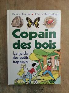COPAIN DES BOIS - Renée KAYSER - RARE FRANCE LOISIR 1995 - TRES BON ETAT