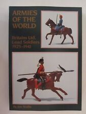 Armies of the World: Britains Ltd. Lead Soldiers 1925-1941 - 550 photos, 418 pg