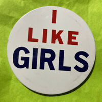 "Vintage ""I Like Girls"" Pin Back Button 3 1/4"" Made in Japan 60's White Blue Red"