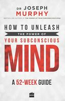 How To Unleash The Power Of Your Subconscious Mind: A 52 Week By Joseph (Paprbck