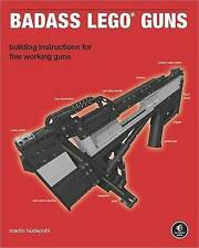 Badass LEGO Guns: Building Instructions for Five Working Guns by Martin Hudepohl