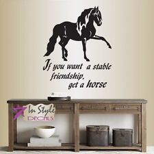 Vinyl Decal If You Want Friendship Get a Horse Quote Stallion Wall Sticker 635