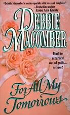 NEW - For All My Tomorrows by Macomber, Debbie