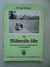 Mähweide-Uhr Ratgeber für Weide- und Mähweidewirte in Süddeutschland Weide Mähen