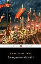 Selected Journalism 1850-1870, Charles Dickens