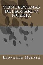 Veinte Poemas de Leonardo Huerta by Leonardo Huerta (2012, Paperback)