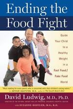 Ending the Food Fight: Guide Your Child to a Healthy Weight in a Fast Food/ Fake