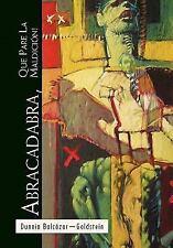 Abracadabra, Que Pare la Maldición! by Dunnia Balcaacute;zar-Goldstein (2010,...