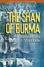 The Shan of Burma: Memoirs of a Shan Exile (Paperback or Softback)