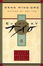 Everyday Tao: Living with Balance and Harmony, Ming-Dao Deng, Good Books