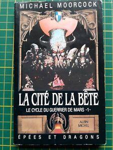 LE CYCLE DU GUERRIER DE MARS 1 - LA CITÉ DE LA BÊTE - MICHAEL MOORCOCK