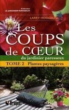 Le jardinier paresseux - Tome 2 Plantes paysagères - Larry Hodgson - Broquet