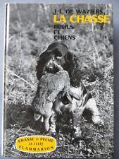 La chasse, fusils et chiens, J.-L. de Waziers, 1964