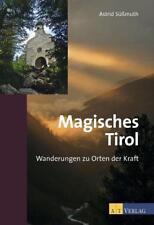 Magisches Tirol von Astrid Süssmuth (2015, Taschenbuch)