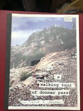 A Walking Tour Of Donner Pass Palmer Brand New Truckee Lake CPRR