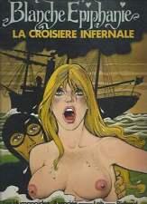LOB & PICHARD . BLANCHE ÉPIPHANIE LA CROISIÈRE INFERNALE . EO . 1977 .