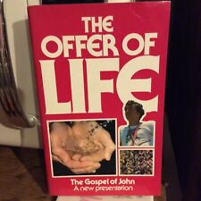 The Offer Of Life The gospel of John.. A new presentation 1983 10th print. Good