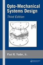 Opto-Mechanical Systems Design, Third Edition (Optical Engineering)