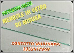 MENSOLE IN VETRO SU MISURA, spessori disponibili 4,5,6,mm lunhezza massima 80cm