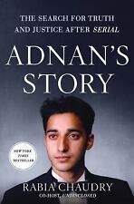 Adnan's Story: The Search for Truth and Justice After Serial by Chaudry, Rabia