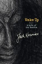 Wake Up : A Life of the Buddha by Jack Kerouac