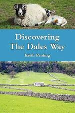 Discovering the Dales Way by Keith Pauling (2010, Paperback)
