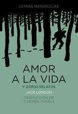 Amor a la vida y otros relatos (Letras mayusculas. Clasicos universales) (Spanis