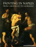 Painting in Naples, 1606-1705: From Caravaggio to Giordano Paperback Book The