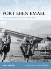 Fortress: Fort Eben Emael : The Key to Hitler's Victory in the West 30 by Simon