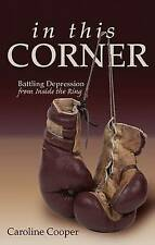 In This Corner: Battling Depression from Inside the Ring by Caroline Cooper