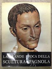 LE GRAND SAISON DELLA SCULPTURE Espagnol. Aavv, Longanesi, Milano 1963 (vv12)