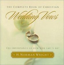 "The Complete Book of Christian Wedding Vows: The Importance of How You Say ""I Do"