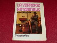 [ARTS DECORATIFS VERRE TECHNIQUES] FINN LYNGGAARD LA VERRERIE ARTISANALE 1981