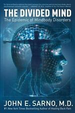 The Divided Mind: The Epidemic Of Mindbody Disorders: By John E. Sarno